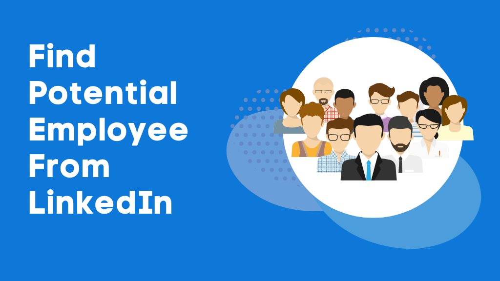 How To Find Potential Employees On Linkedin Easily 6