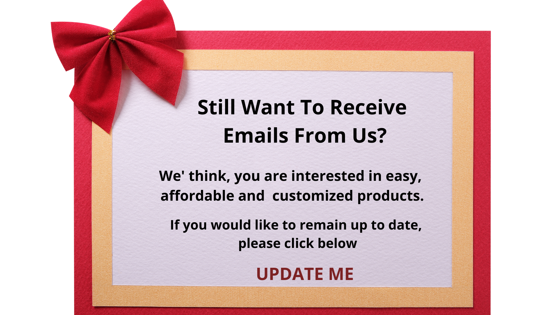 Still Want To Receive Emails From Us